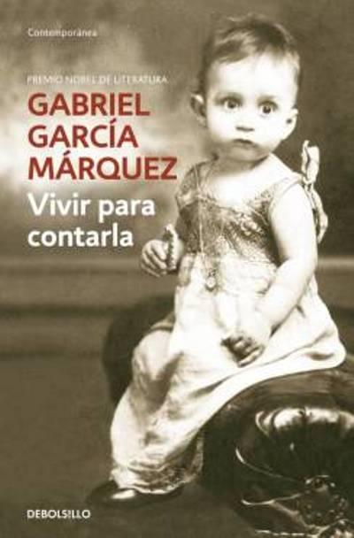 Mundo Libro Online: Vivir para contarla - Gabriel García