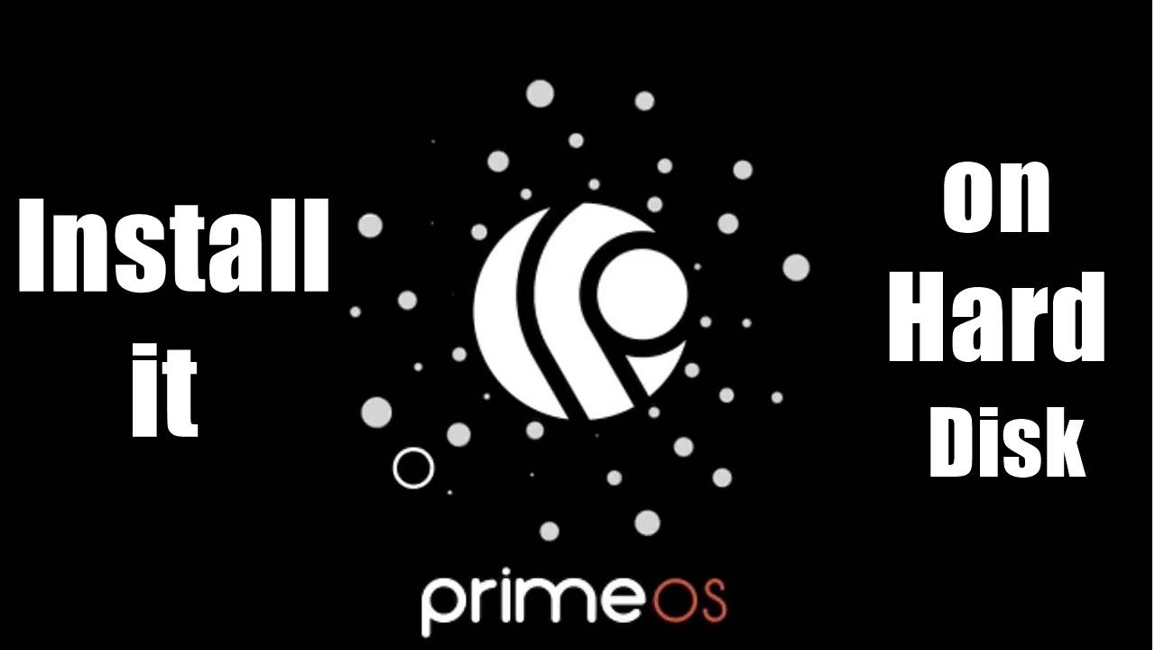 HOW TO INSTALL PRIME OS IN PC HARD DISK - Techno Drollness
