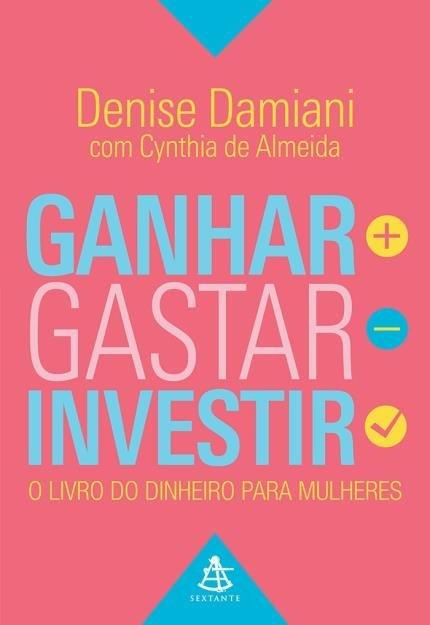 livro Ganhar, Gastar, Investir – o Livro do Dinheiro Para Mulheres