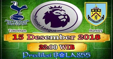 Prediksi Bola855 Tottenham vs Burnley 15 Desember 2018
