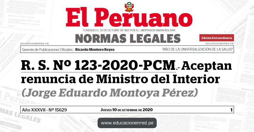 R. S. Nº 123-2020-PCM.- Aceptan renuncia de Ministro del Interior (Jorge Eduardo Montoya Pérez) MININTER