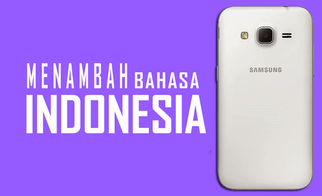 Memasukan bahasa indonesia kedalam samsung android yang tidak memiliki bahasa indonesia Memasukan Bahasa indonesia. Bahasa Indonesia pada smartphone Android kamu, Penting atau tidak? Tentu penting bagi kamu yang mempunyai Smartphone Android khususnya Samsung yang tidak memliki bahasa indonesia secara default.