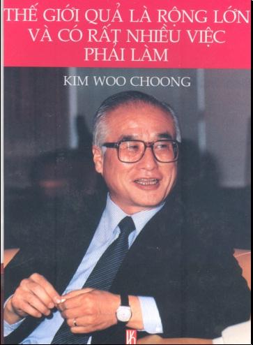 Kim Woo Choong - Thế giới quả là rộng lớn và có rất nhiều việc phải làm (Download)
