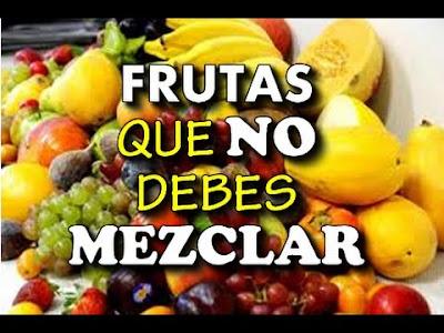No combine mal las frutas.