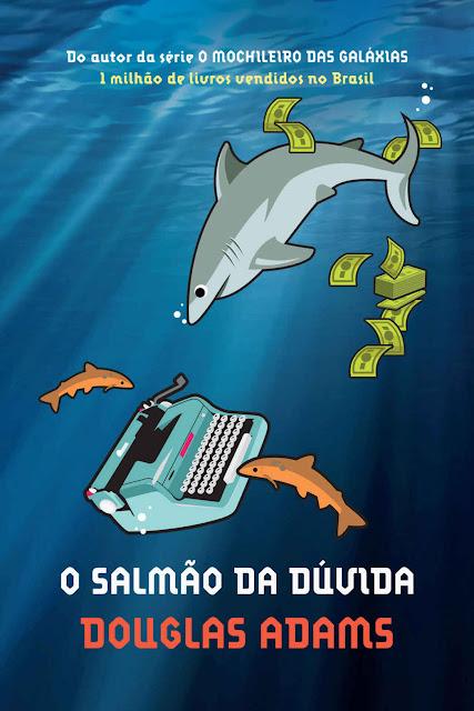 O salmão da dúvida Douglas Adams