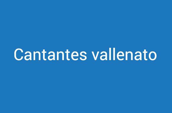 Cantantes de Vallenato.