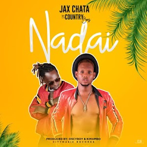 Download Mp3 | Jax Chata ft Country Boy - Nadai