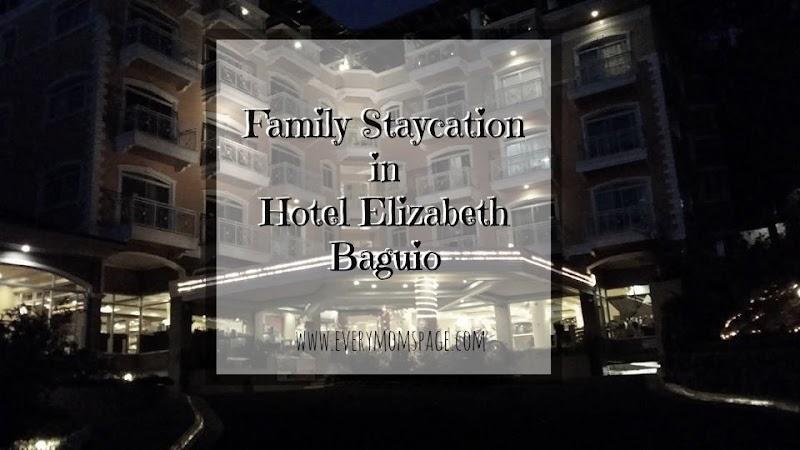 Family Staycation in Hotel Elizabeth Baguio