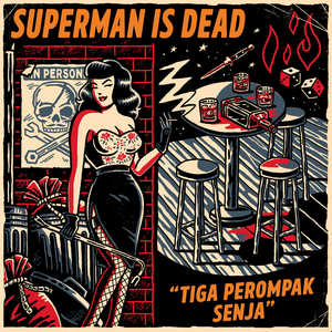 Superman Is Dead - Tiga Perompak Senja (Full Album 2018)