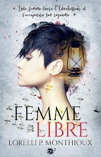 https://lesreinesdelanuit.blogspot.com/2017/10/femme-et-libre-de-lorelli-pmonthioux.html