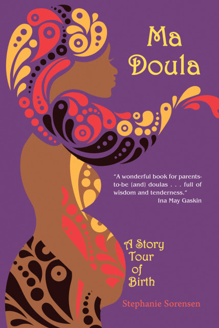 Ma Doula: A Story Tour of Birth has arrived!!