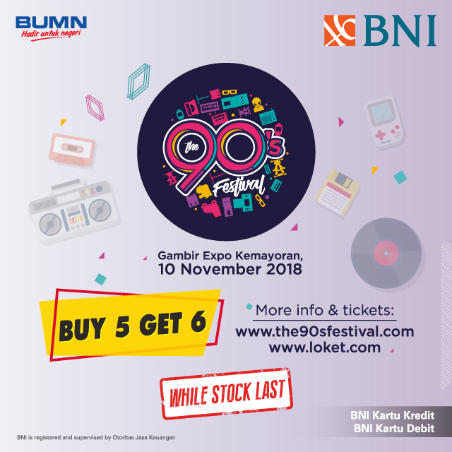 Bank BNI - Promo Buy 5 Get 6 tiket The 90's Festival Pakai Kartu BNI (s.d 06 Nov 2018)