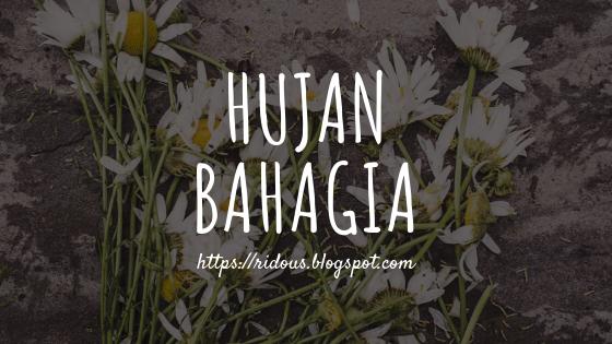 Sebuah Puisi: Hujan Bahagia