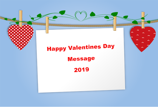 30 Best Happy Valentines Day Message for boyfriend, girlfriend 2019