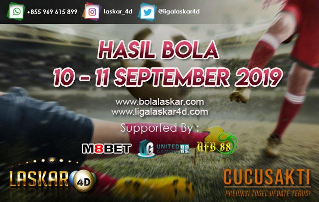 HASIL BOLA TANGGAL 10 – 11 September 2019
