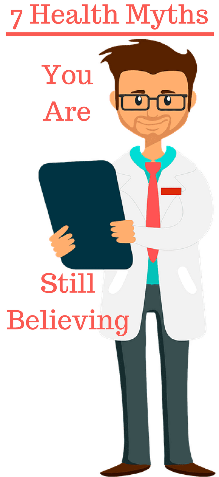 7 Health Myths That You Are Still Believing (But You Shouldn't)