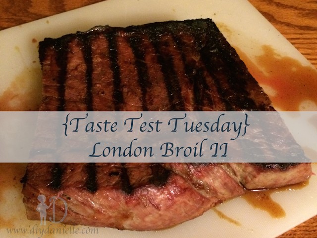 Taste Test Tuesday} London Broil II