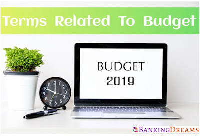 Understand The Terms Related To Budget 2019 In Layman Language