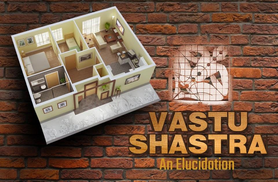Vastu Shasthra : An Elucidation