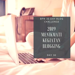 Aku dan Resolusi Blogging Tahun Depan, 2019 Makin Seru