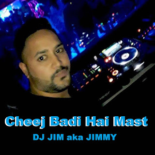 - Cheej-Badi-Hai-Mast-DJ-JIM-aka-JIMMY