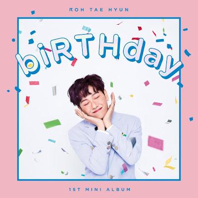 ROH TAEHYUN ♡ BIRTHDAY [Mini Album]