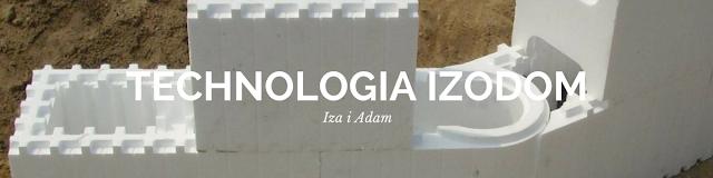 http://monikaimariuszusiebie.blogspot.com/2017/04/dom-w-technologii-izodom-iza-i-adam.html