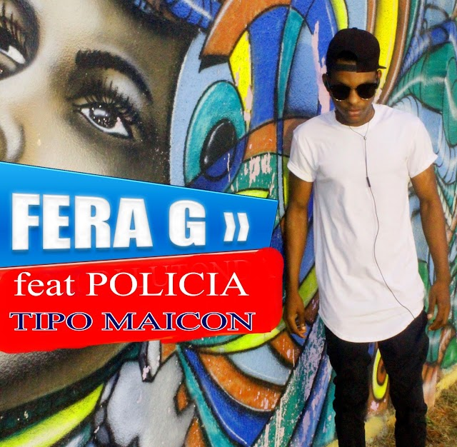 Fera G Ft Policia  - Tipo Maicon (Afro House)