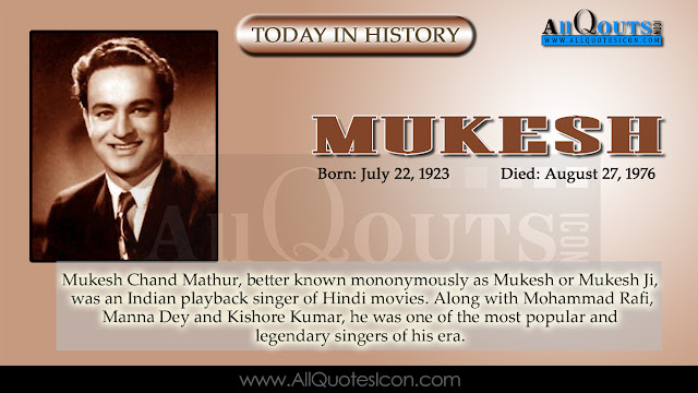 Mukesh Chand Mathur, better known mononymously as Mukesh or Mukesh Ji, was an Indian playback singer of Hindi movies. Along with Mohammad Rafi, Manna Dey and Kishore Kumar, he was one of the most popular and legendary singers of his era.