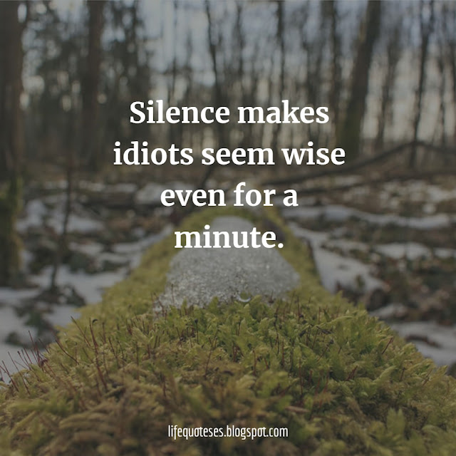 Silence Quotes on life