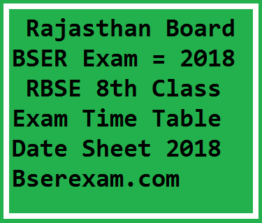 raj board 8th time table 2018 bser 8th class exam date