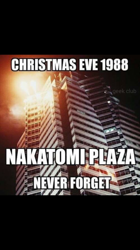 Eclectic Arcania: Meme of the Week - Never Forget Nakatomi Plaza