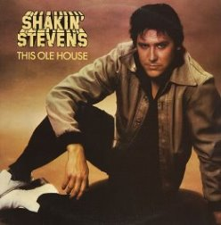 Shakin´ Stevens. This Ole House