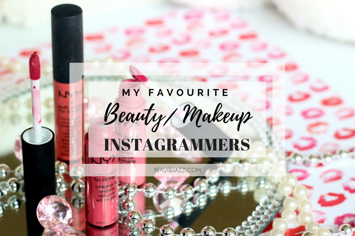 My Favourite Beauty Makeup Instagrammers
