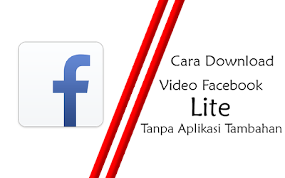Cara download video FB lite tanpa aplikasi tambahan