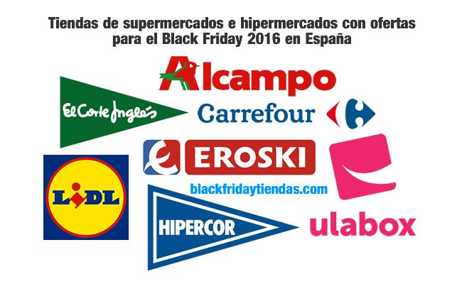 Tiendas de supermercados e hipermercados con ofertas para el Black Friday 2016 en España