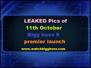 LEAKED Pics of 11th October Bigg boss 9 premier launch
