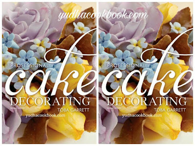 PROFESSIONAL CAKE DECORATING 2nd Edition by Toba Garrett
