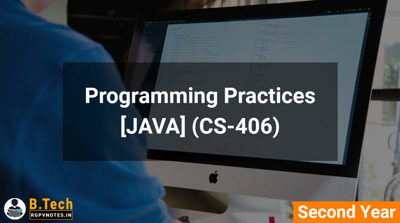 Programming Practices (CS-406) [JAVA] B.Tech RGPV notes AICTE flexible curricula