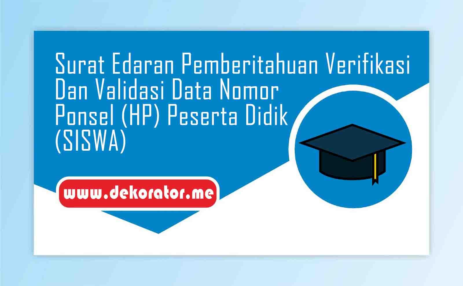 Surat Edaran Pemberitahuan Verifikasi Dan Validasi Data Nomor Ponsel (HP) Peserta Didik (SISWA)