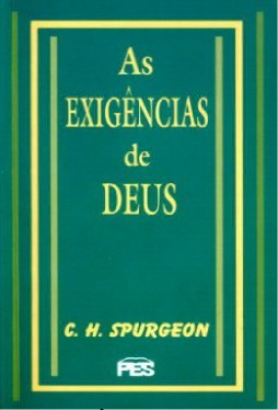 Charles Spurgeon-As Exigências De Deus-