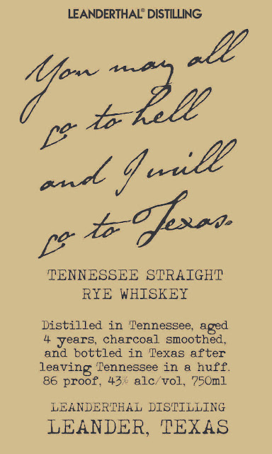 Leanderthal Distilling - You May All Go To Hell And I Will Go To Texas
