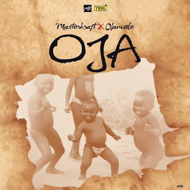 MUSIC: Masterkraft ft Olamide - Oja