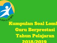 Kumpulan Soal Lomba Guru Berprestasi Tahun Pelajaran 2018/2019