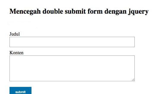 MENCEGAH MENGSubmit Form Berulang kali dengan  PHP dan JQUERY Free Source Code