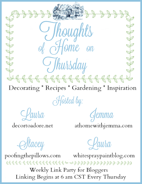 Thoughts of Home on Thursday a blog linky party featuring decor, gardening, recipes and inspiration.