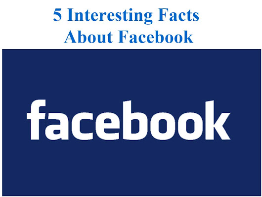 5 Interesting Facts About Facebook
