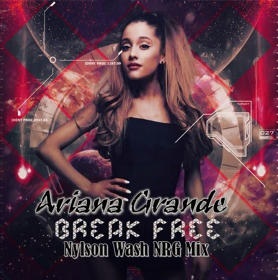 Ariana Grande Break Free Nylson Wash Nrg Mix Brazil