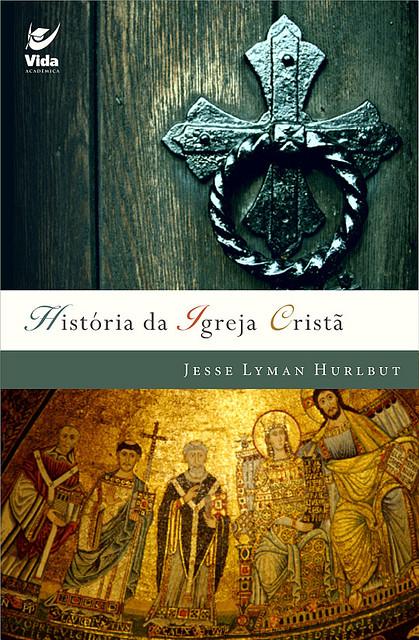 Jesse Lyman Hurlbut-História Da Igreja Cristã-