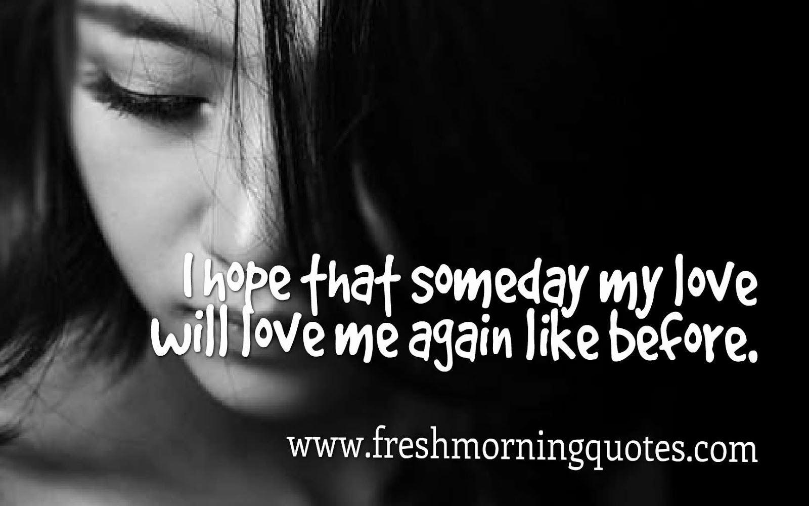 i hope for someday he will again love me